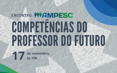 Encontro Ampesc: Competências do professor do futuro